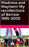 Madness and Mayhem! My recollections of Berrow...