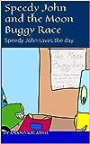 Speedy John and the Moon Buggy Race: Speedy John...