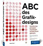 ABC des Grafikdesigns: Grafik und Gestaltung...